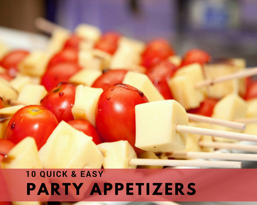 10 Quick & Easy Party Appetizers