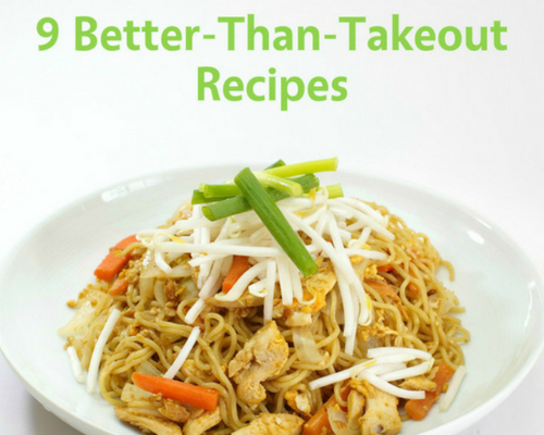9 Better-Than-Takeout Recipes